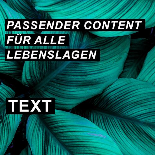 Passender Content für alle Lebenslagen - Text
